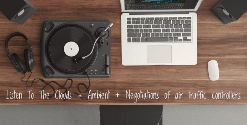 Listen To The Clouds − музыка эмбиент и реальные переговоры авиадиспетчеров